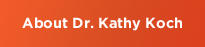 About Dr. Kathy Koch